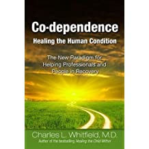 Co-dependence: Healing the Human Condition of Whitfield, Charles L. on 01 December 1991