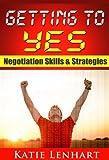 Getting to Yes: Negotiation Skills & Strategies (English Edition)