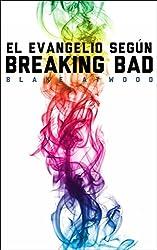 El evangelio según Breaking Bad (Spanish Edition)