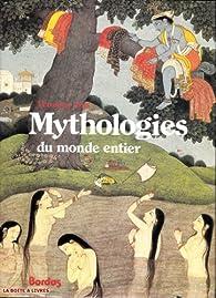 Mythologies du monde entier Mythes et Humanité par Veronica Ions