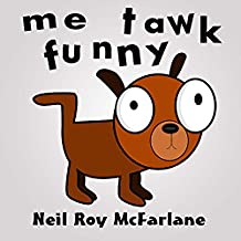 Me Tawk Funny: Shaggy dog story for kids aged 6 to 11 (English Edition)