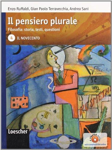 Il pensiero plurale. Filosofia: storia, testi, questioni. Per i Licei e gli Ist. magistrali. Con espansione online: 4