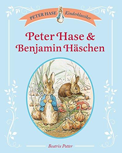 Peter Hase & Benjamin Häschen (Peter Hase Kinderklassiker)