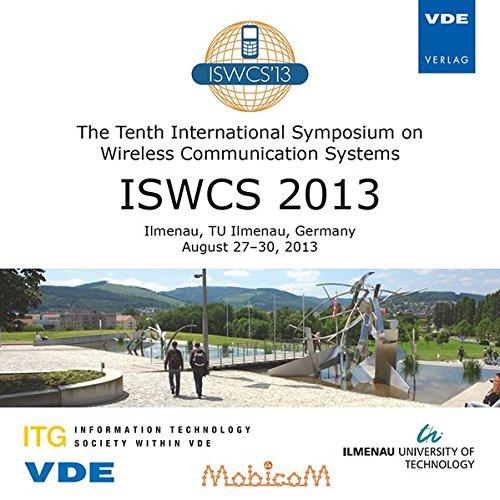 ISWCS 2013, 1 CD-ROMThe Tenth International Symposium on Wireless Communication Systems Ilmenau, TU Ilmenau, Germany, August 27-30, 2013. Ed.: VDE e.V. / Informationstechnische Gesellschaft im VDE (ITG)