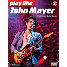Play like John Mayer: The Ultimate Guitar Lesson
