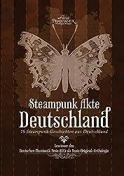 Steampunk Akte Deutschland: 15 Steampunk-Geschichten aus Deutschland (Die Steampunk Akten)