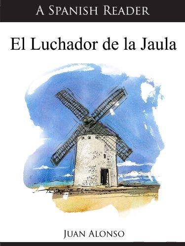 A Spanish Reader: El Luchador de la Jaula (Spanish Readers nº 11)