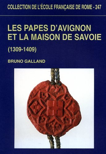 Les papes d'Avignon et la maison savoie, 1309-1409