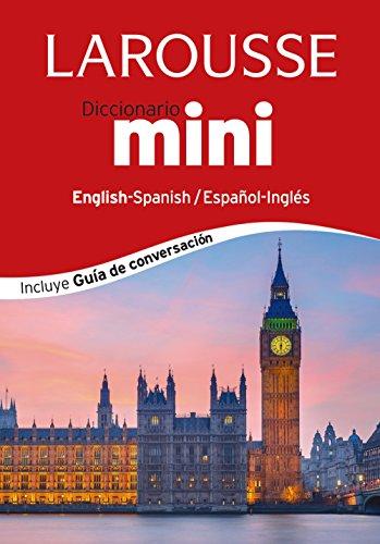 Diccionario Mini English-Spanish / Español-Inglés (Larousse - Lengua Inglesa - Diccionarios Generales)