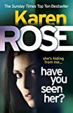 Have You Seen Her? (The Raleigh Series) by Karen Rose (2015-07-02)
