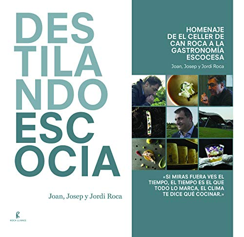 Destilando Escocia: Homenaje de El Celler de Can Roca a la gastronomía escocesa (Cooking) por Joan Roca Fontané