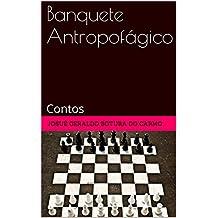 Banquete Antropofágico: Contos (Portuguese Edition)