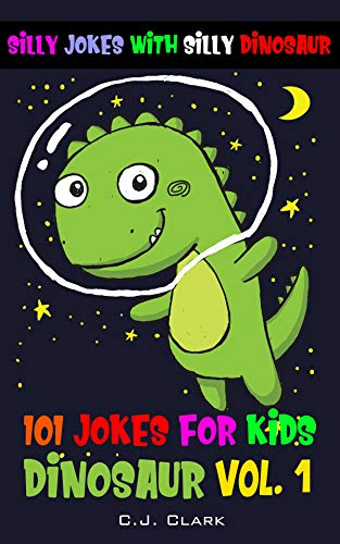 Jokes for kids - 101 funny Jokes for kids activity books : Silly jokdes with silly dinosaur (English Edition)