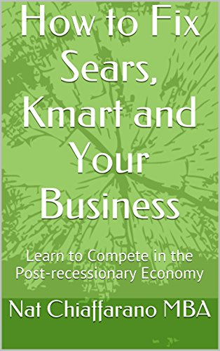 how-to-fix-sears-kmart-and-your-business-learn-to-compete-in-the-post-recessionary-economy-english-e