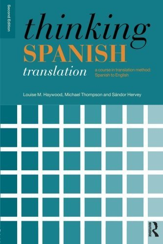 Thinking Spanish Translation: A Course in Translation Method: Spanish to English (Thinking Translation) by Haywood, Louise, Thompson, Michael, Hervey, S��ndor (2009) Paperback