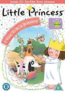 Little Princess: I Want To Be A Bridesmaid [DVD]
