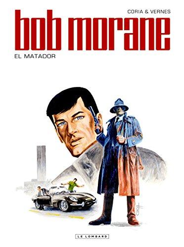 Bob Morane (Lombard) - tome 47 - El Matador par Félicisimo Coria