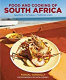 The Food and Cooking of South Africa: Ingredients, Techniques, Traditional Recipes by Fergal Connolly (2015-12-07)