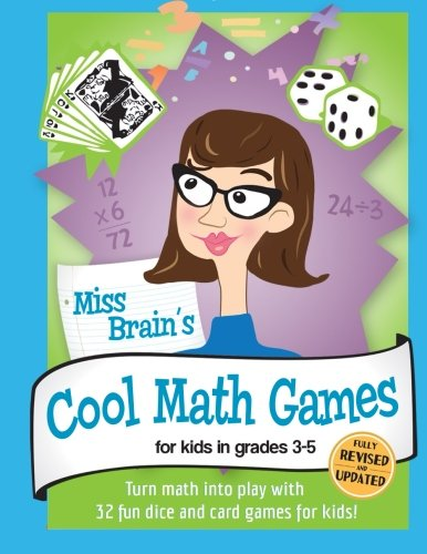 Miss Brain's Cool Math Games: For Kids In Grades 3-5 - Revised Edition