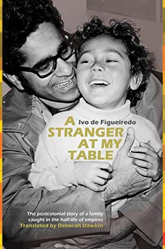 A Stranger at My Table: The postcolonial story of a family caught in the half-life of empires
