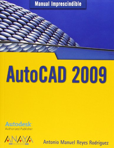 AutoCAD 2009 (Manuales Imprescindibles) por Antonio Manuel Reyes Rodríguez