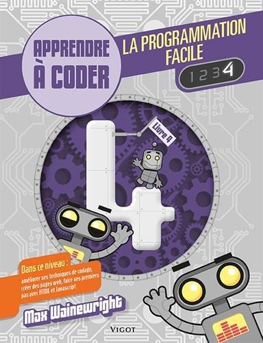 La programmation facile : Apprendre à coder, Livre 4
