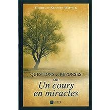 """Questions et réponses sur """"Un cours en miracles"""""""