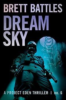 Dream Sky (A Project Eden Thriller Book 6) (English Edition) von [Battles, Brett]