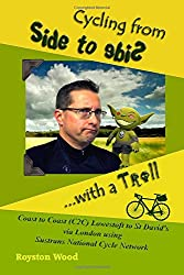 Cycling from Side to Side...with a Troll: Coast to Coast (C2C) Lowestoft to St David's via London using Sustrans National Cycle Network