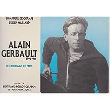 ALAIN GERBAULT, 1841-1941 - LE COURAGE DE FUIR