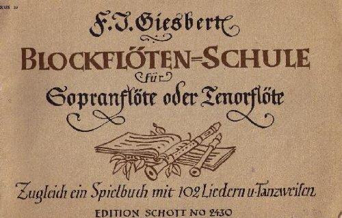 Blockflöten-Schule für Sopranflöte oder Tenorflöte - Zugleich ein Spielbuch mit 102 Liedern und Tanzweisen (Edition Schott No 2430)