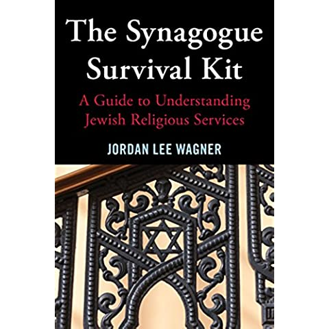 The Synagogue Survival Kit: A Guide to Understanding Jewish Religious Services