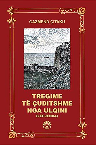 Tregime të çuditshme nga Ulqini - Legjenda (Albanian edition) (English Edition)