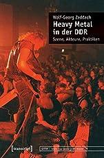 Heavy Metal in der DDR: Szene, Akteure, Praktiken (texte zur populären musik)