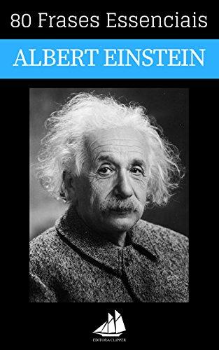 80 Frases Essenciais de Albert Einstein (Portuguese Edition)