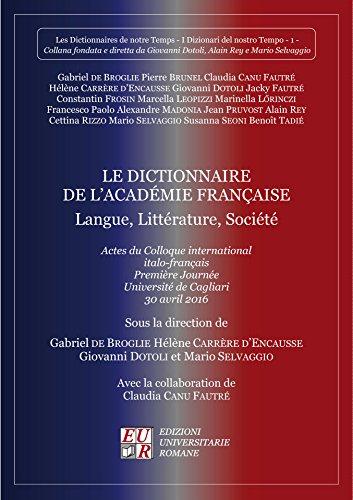 Le dictionnaire de l'académie française. Langue, littérature, société