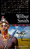 Ballantyne. 3, La troisième prophétie / Wilbur Smith | Smith, Wilbur (1933-....). Auteur