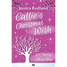 Callie's Christmas Wish: Still Raving About Rhys