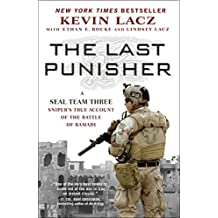Last Punisher: A SEAL Team THREE Sniper's True Account of the Battle of Ramadi