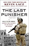 Front cover for the book The Last Punisher: A SEAL Team THREE Sniper's True Account of the Battle of Ramadi by Kevin Lacz