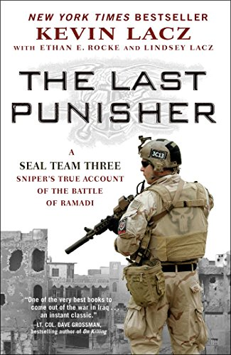The Last Punisher: A Seal Team Three Sniper's True Account of the Battle of Ramadi por Kevin Lacz