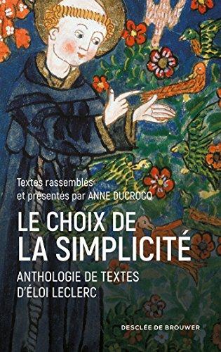Le choix de la simplicité: Anthologie de textes d'Eloi Leclerc