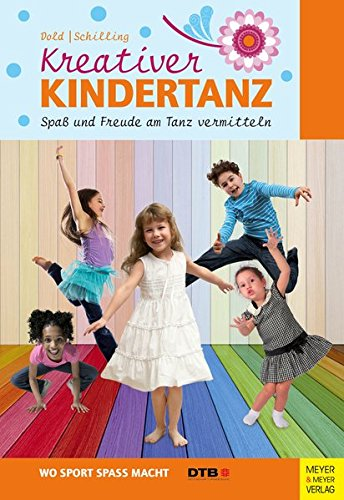 Kreativer Kindertanz - Spaß und Freude am Tanz vermitteln (Freude Des Die Ballett-musik)