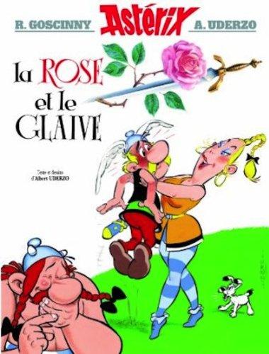 La Rose et le Glaive (une aventure d'Astérix) par Albert Uderzo