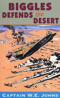 [ BIGGLES DEFENDS THE DESERT BY JOHNS, W.E.](AUTHOR)PAPERBACK