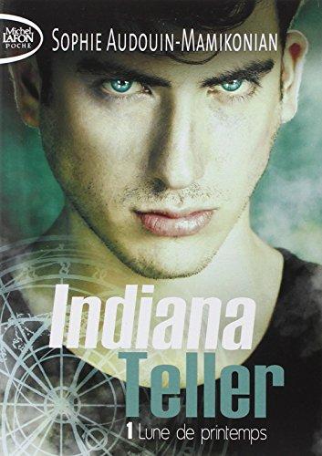 Indiana Teller - tome 1 Lune de printemps (01)