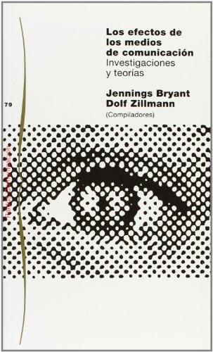 Los efectos de los medios de comunicación: Investigaciones y teorías por Jennings Bryant