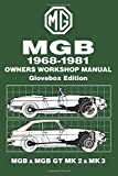 MGB 1968-1981 Owners Workshop Manual Glovebox Edition MGB & MGB GT MK 2 & MK 3: Owners Manual (Workshop Manual Mg)