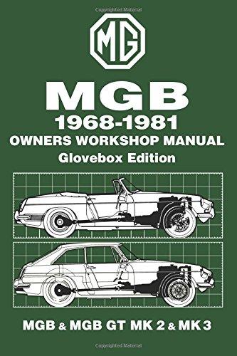 MGB 1968-1981 Owners Workshop Manual Glovebox Edition MGB & MGB GT MK 2 & MK 3: Owners Manual (Workshop Manual Mg) (Amp Automotive)