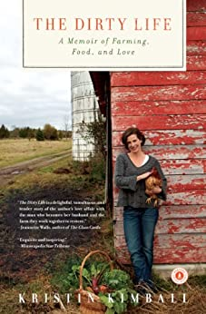 The Dirty Life: On Farming, Food, and Love (English Edition) par [Kimball, Kristin]